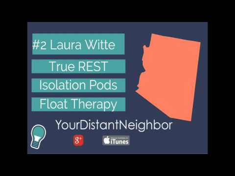 #2 Laura Witte - True Rest Float Spa - Isolation Tanks - YourDistantNeighbor