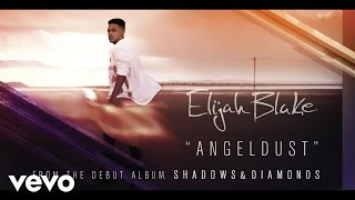Elijah Blake - Angel Dust (Audio) (Explicit)