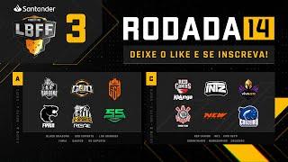 LBFF - Rodada 14 - Grupos A e C | Free Fire
