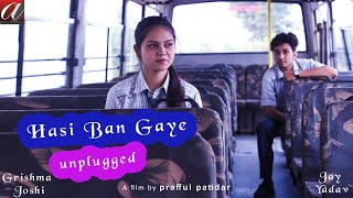 Hasi Ban Gaye (Reprise)      Cover Songs   Jay Yadav   Grishma Joshi   Sushant Trivedi