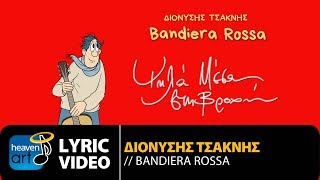 Διονύσης Τσακνής - Bandiera Rossa | Dionisis Tsaknis - Bandiera Rossa (Official Lyric Video HQ)