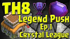 TH8 Push to Legends Series - Episode 1 - Crystal League - Clash of Clans