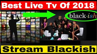 Best Live Tv Streaming 2018 | Black-ish