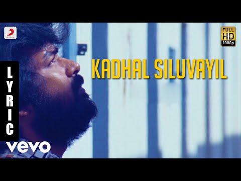 Subramaniapuram - Kadhal Siluvayil Tamil Lyric   Jai, Sasi Kumar   James Vasanthan