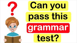 English Grammar Test | Can you pass?