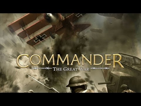 Commander: The Great War Full play-through Central Powers