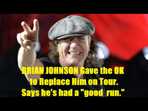 BRIAN JOHNSON Gave His Blessing to AC/DC Continuing Tour Without Him