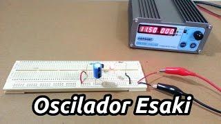 Osciladores II: El Oscilador Esaki