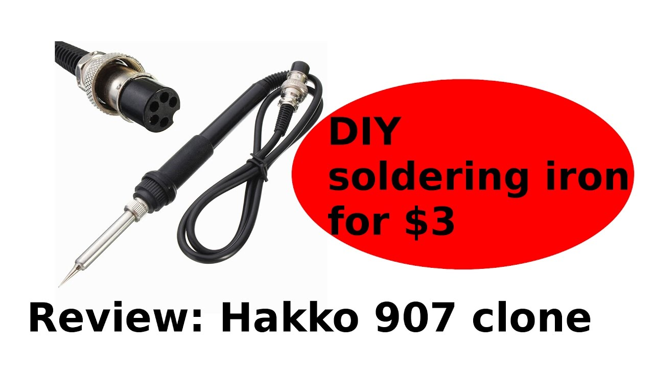 review soldering iron handle a hakko 907 clone pinout diy soldering iron for 3 youtube. Black Bedroom Furniture Sets. Home Design Ideas