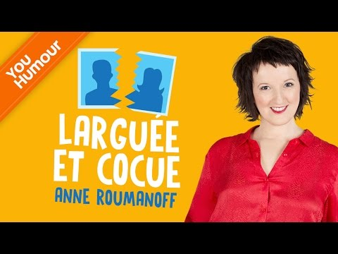 ANNE ROUMANOFF - Larguée et cocue