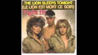 Tight Fit - The Lion Sleeps Tonight [HQ]
