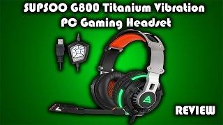 SADES - SUPSOO G800 Titanium Vibration PC Gaming Headset Review