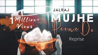Mujhe Peene Do (Reprise) | JalRaj | Darshan Raval | Latest Hindi Cover 2020 | Indie Music Label