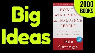 How to Win Friends and Influence People - Dale Carnegie | Book Summary, Review and Bonus Ideas