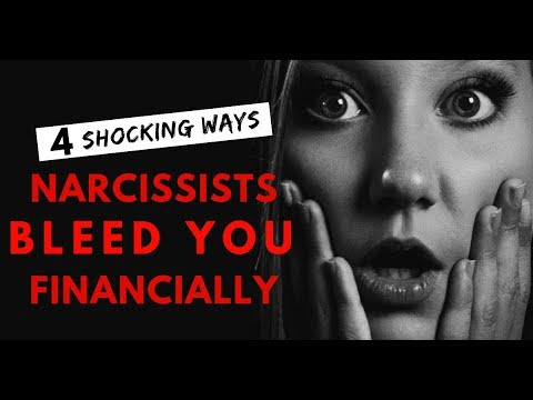 4 Shocking Ways Narcissists Bleed You Financially