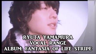 Ryuta Yamamura (flumpool) Vocal Range/声域 - Album: Fantasia of Life Stripe (2011)