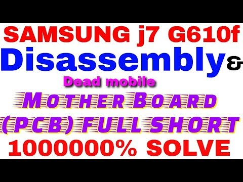 SAMSUNG j7 G610f Disassembly Mother Board (PCB) FULL SHORT 10000%SOLVE