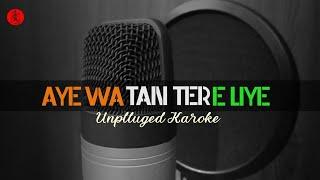 Aye watan tere liye (Dil diya hai jaan v denge)   Unplluged Karoke with lyric's    26 jan. special