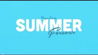 Repeat youtube video Summer Forever Lyric Video - Megan Nicole (Original Song)