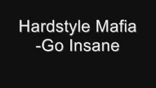 Hardstyle Mafia-Go Insane(Original Mix)