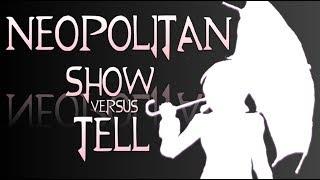 Neopolitan Show versus Tell
