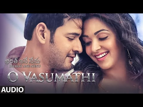 O Vasumathi Full Song Audio    Bharat Ane Nenu Songs    Mahesh Babu, Kiara Advani, Devi Sri Prasad