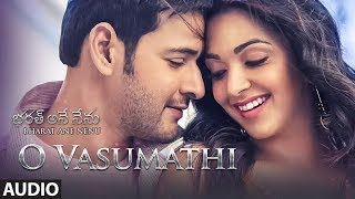 O Vasumathi Full Song Audio || Bharat Ane Nenu Songs || Mahesh Babu, Kiara Advani, Devi Sri Prasad