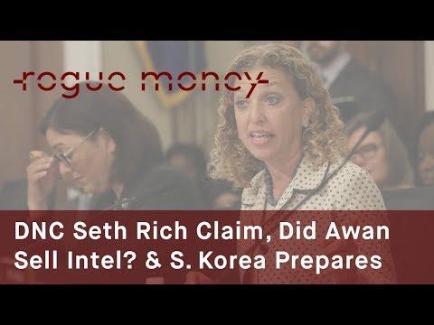 Rogue Mornings - DNC Seth Rich Claim, Did Awans Sell Intel & S Korea Prepares  (08/01/2017)