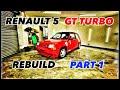 RENAULT 5 GT TURBO RESTORATION CLASSIC CAR REBUILD PREP PAINT BODYWORK RUST REPAIR RESPRAY PART 1
