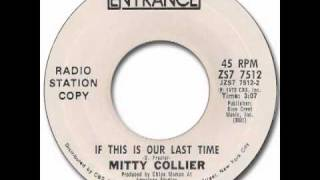 Mitty Collier - If This Is Our Last Time