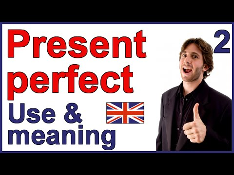 Present Perfect tense | Part 2 - Use and meaning