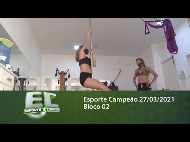 Esporte Campeão 27/03/2021 - Bloco 02