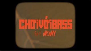 [ Chơi Với Bass ] EP.1 : WOWY - Sài Gòn Soul