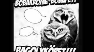 Bobakrome & Bobafett - bazmeg