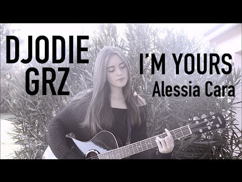 I'm Yours - Alessia Cara (Djodie Grz acoustic cover)