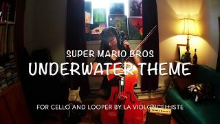 Super Mario Bros - Underwater Theme - cello cover by La Violoncelliste