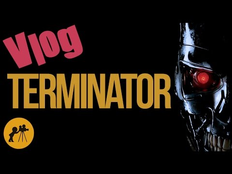 VLOG Parlons Terminator (La saga)