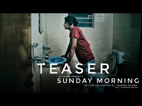 TEASER - SUNDAY MORNING (Short Film)   CN FILMS  