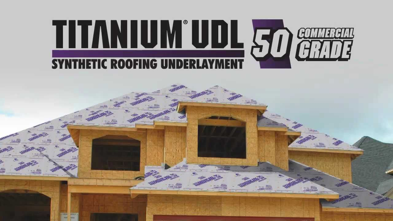 TITANIUM UDL 50 Commercial Grade #1 Selling Synthetic Roofing Underlayments    YouTube