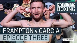 Carl Frampton vs Horacio Garcia | No Filter Belfast, Episode 3