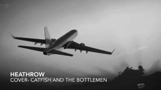 Heathrow- Catfish and the Bottlemen- Cover