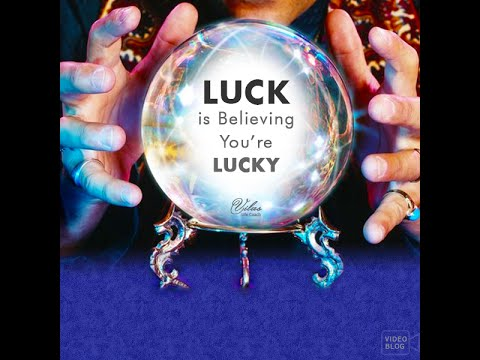 Luck Is Believing Youre Lucky Power Of Mind In Marathi Vilas