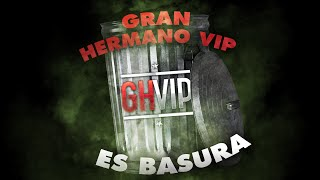 La polémica con GHVIP #GHVIPesBASURA