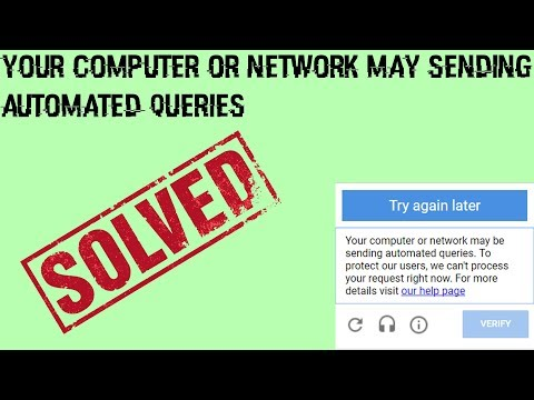 captcha error (YOUR COMPUTER OR NETWORK MAY SENDING AUTOMATED QUERIES) |SOLVED