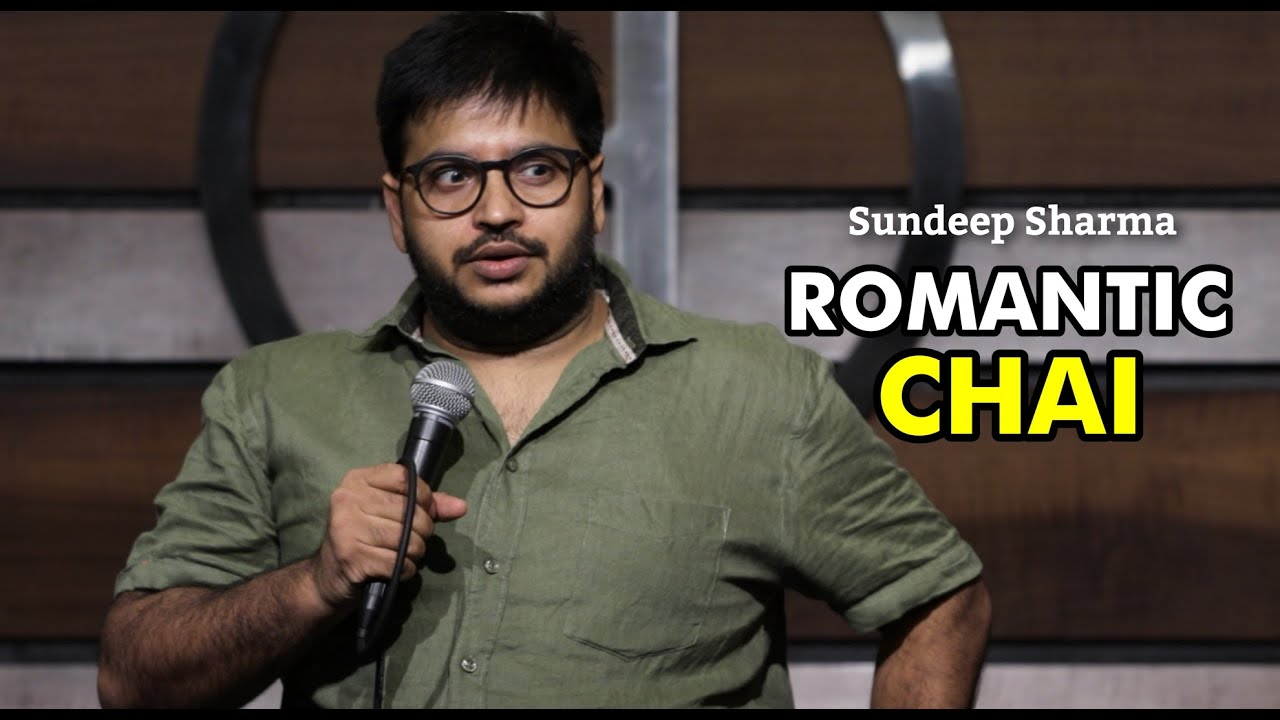 Romantic Chai – Sundeep Sharma Stand-up Comedy