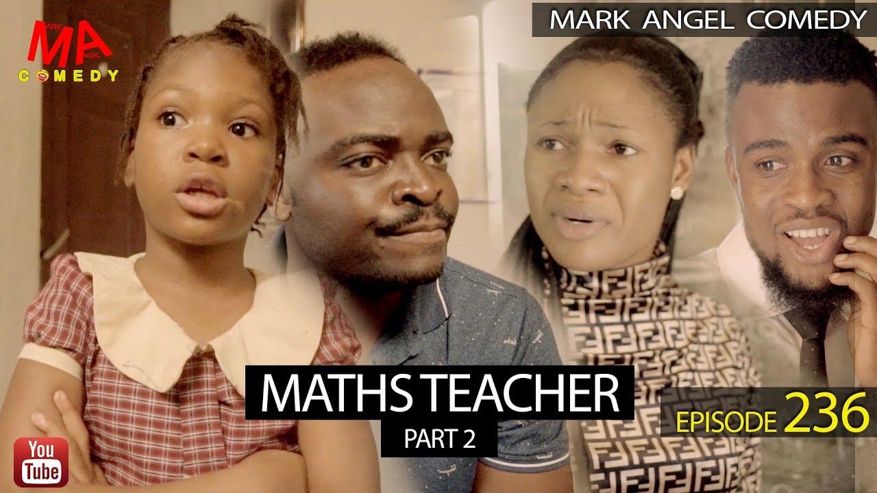 Download MATHS TEACHER Part 2 (Mark Angel Comedy) (Episode 236)