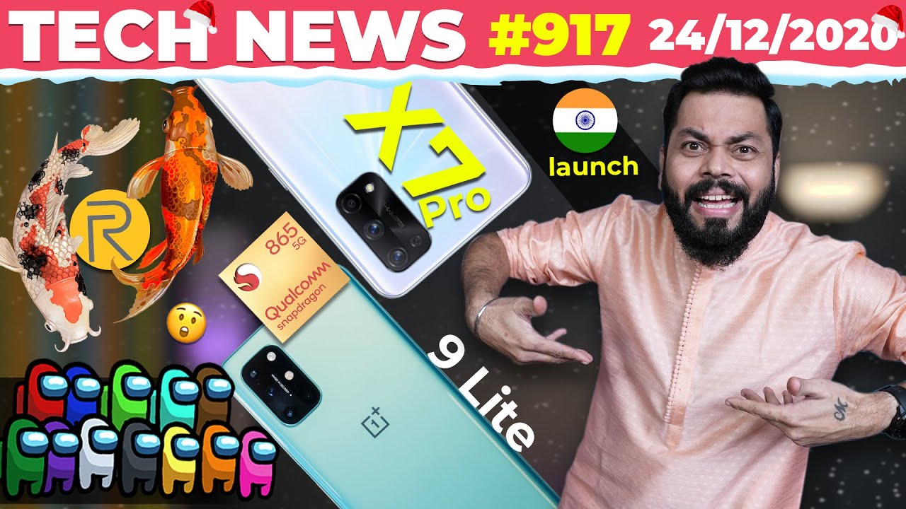 realme X7 Pro India Launch Confirmed,realme KOI Phone, OnePlus 9 Lite W/ SD 865,Among Us ? -#TTN917