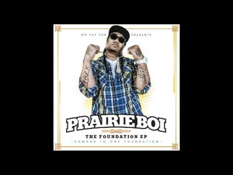Prairie Boi Feat. Phat Boi, Shaxe Oriah, & Peipi of (One Foundation) - Fool Around