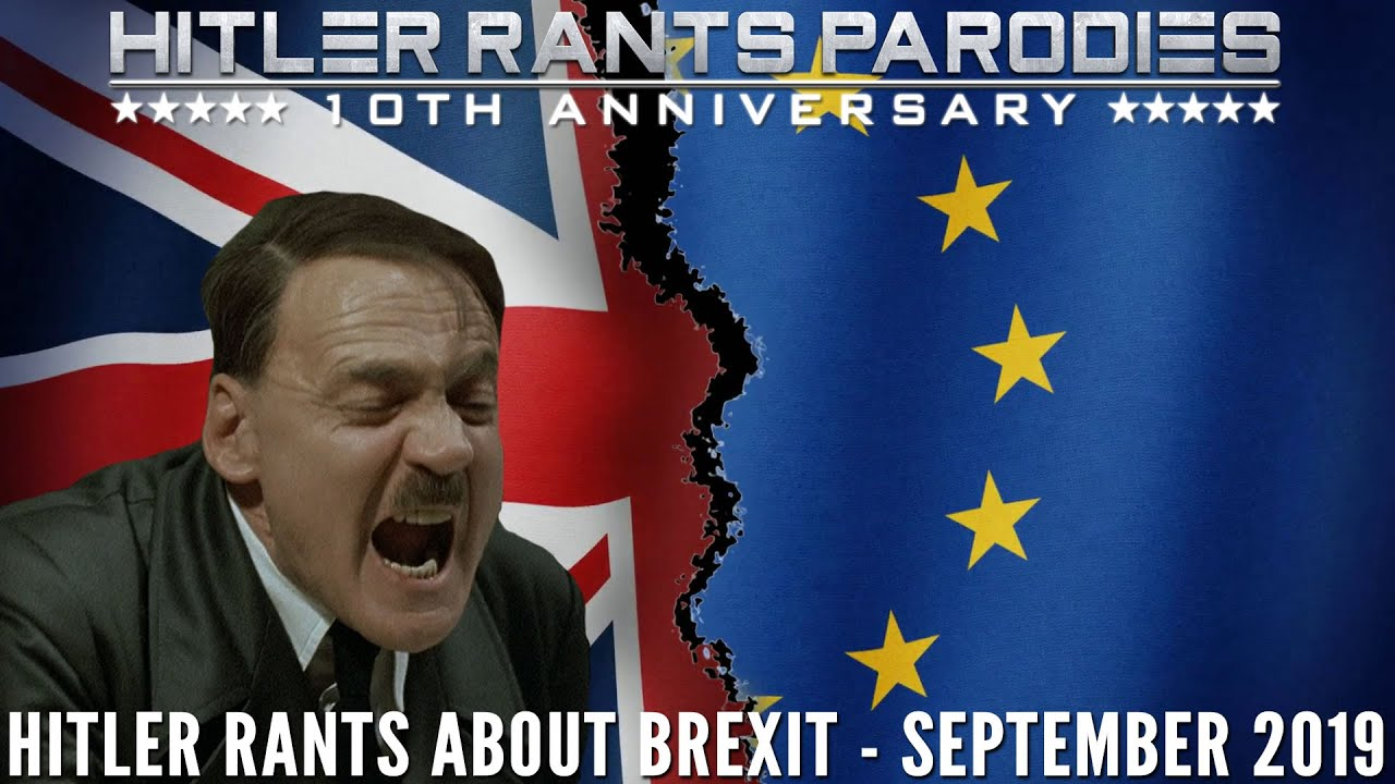 Hitler rants about Brexit (September 2019)