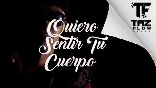 Taz Flow El Artesano   Quiero Sentir Tu Cuerpo [Video Lyric]